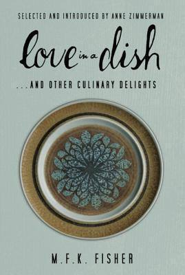 Love In A Dish... And Other Culinary Delights